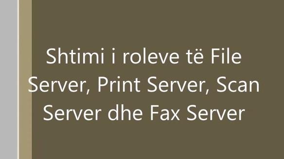 Shtimi i roleve File, Scan, Fax dhe Print