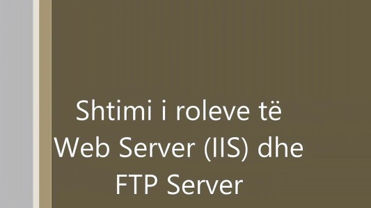 Web Server dhe FTP Server
