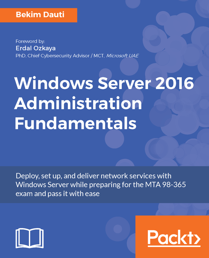 Windows server 2016 administration fundamentals manage and windows server 2016 administration fundamentals manage and administer your environment with ease dautti 1betcityfo Gallery