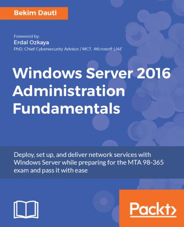Windows Server 2016 Administration Fundamentals